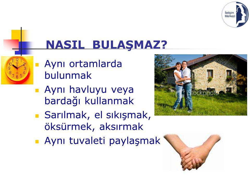 NASIL BULAŞMAZ.