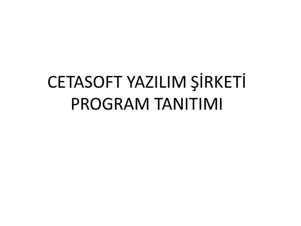 CETASOFT YAZILIM ŞİRKETİ PROGRAM TANITIMI