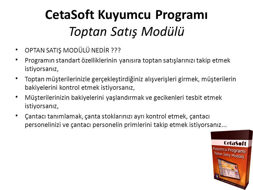 CetaSoft Kuyumcu Programı Toptan Satış Modülü OPTAN SATIŞ MODÜLÜ NEDİR ??.