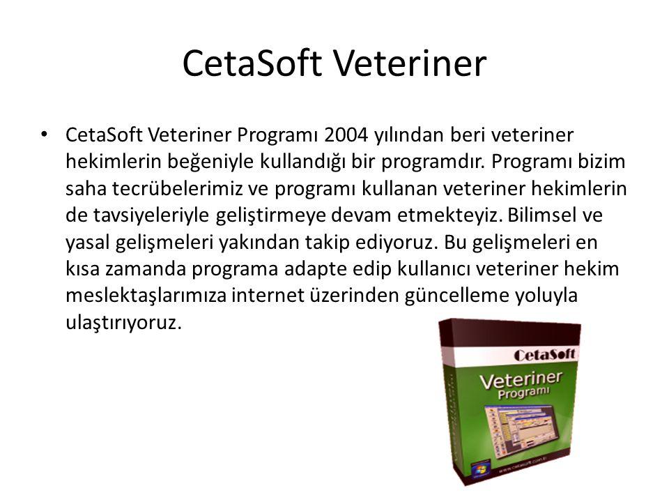 CetaSoft Veteriner CetaSoft Veteriner Programı 2004 yılından beri veteriner hekimlerin beğeniyle kullandığı bir programdır.