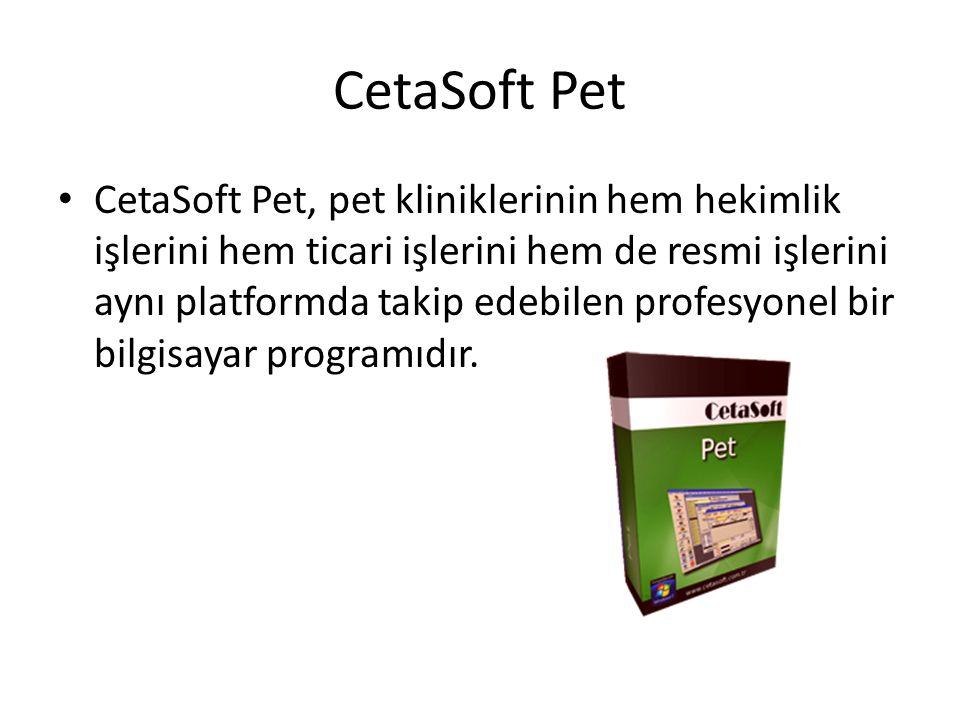 CetaSoft Pet CetaSoft Pet, pet kliniklerinin hem hekimlik işlerini hem ticari işlerini hem de resmi işlerini aynı platformda takip edebilen profesyonel bir bilgisayar programıdır.