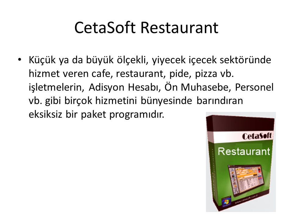 CetaSoft Restaurant Küçük ya da büyük ölçekli, yiyecek içecek sektöründe hizmet veren cafe, restaurant, pide, pizza vb.
