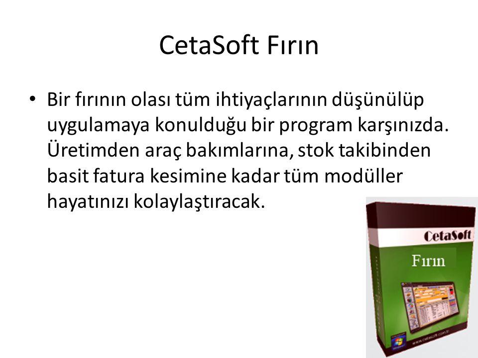 CetaSoft Fırın Bir fırının olası tüm ihtiyaçlarının düşünülüp uygulamaya konulduğu bir program karşınızda.