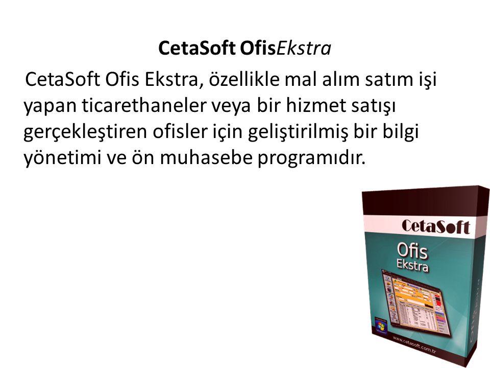 CetaSoft OfisEkstra CetaSoft Ofis Ekstra, özellikle mal alım satım işi yapan ticarethaneler veya bir hizmet satışı gerçekleştiren ofisler için geliştirilmiş bir bilgi yönetimi ve ön muhasebe programıdır.