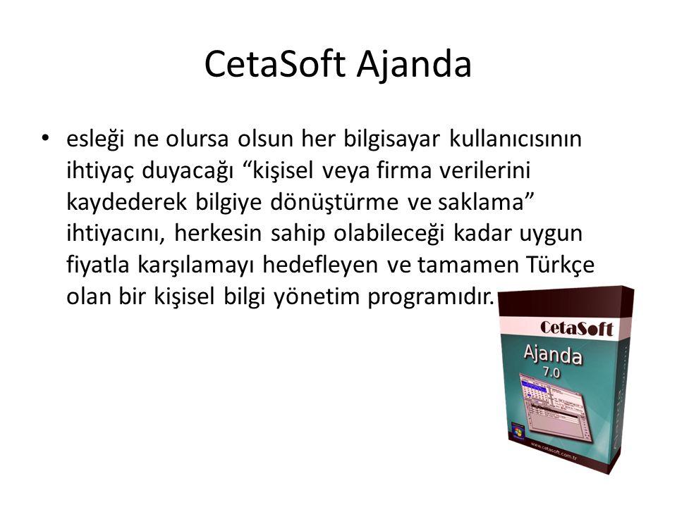 CetaSoft Ajanda esleği ne olursa olsun her bilgisayar kullanıcısının ihtiyaç duyacağı kişisel veya firma verilerini kaydederek bilgiye dönüştürme ve saklama ihtiyacını, herkesin sahip olabileceği kadar uygun fiyatla karşılamayı hedefleyen ve tamamen Türkçe olan bir kişisel bilgi yönetim programıdır.
