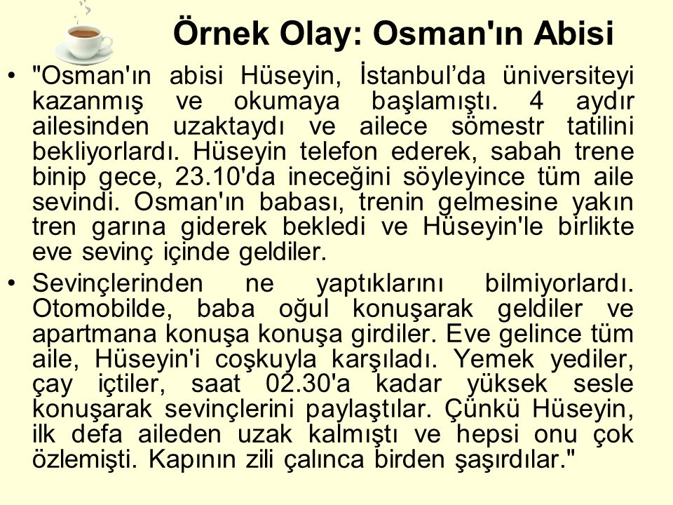 Örnek Olay: Osman ın Abisi Osman ın abisi Hüseyin, İstanbul'da üniversiteyi kazanmış ve okumaya başlamıştı.