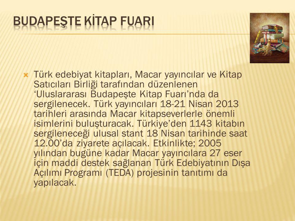  Türkiye Kültür ve Turizm Bakanlığı, Londra'nın andından Bosna Hersek ve Macaristan'da düzenlenecek kitap fuarları için 60'ar metre karelik iki ayrı stant hazırladı.