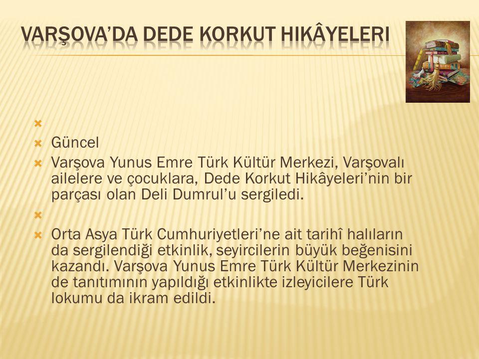  Güncel  Tokyo Yunus Emre Türk Kültür Merkezi, 27 Ocak 2013'te Yomiuri Nihon TV Kültür Merkezi ile beraber Türk Edebiyatında İstanbul başlıklı bir k