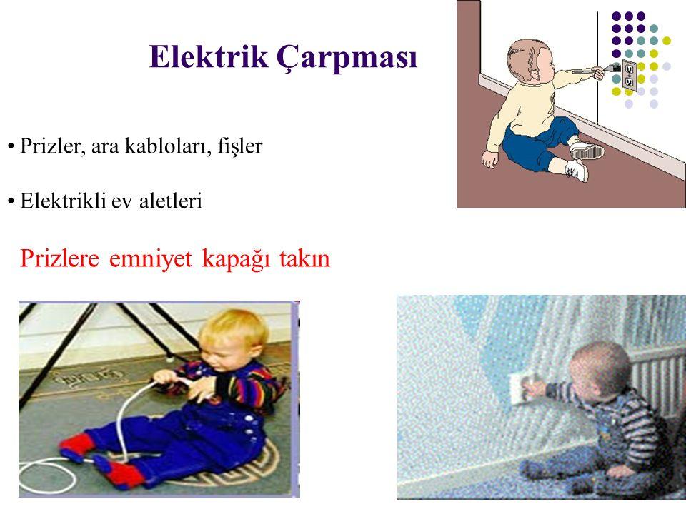 Elektrik Çarpması Prizler, ara kabloları, fişler Elektrikli ev aletleri Prizlere emniyet kapağı takın