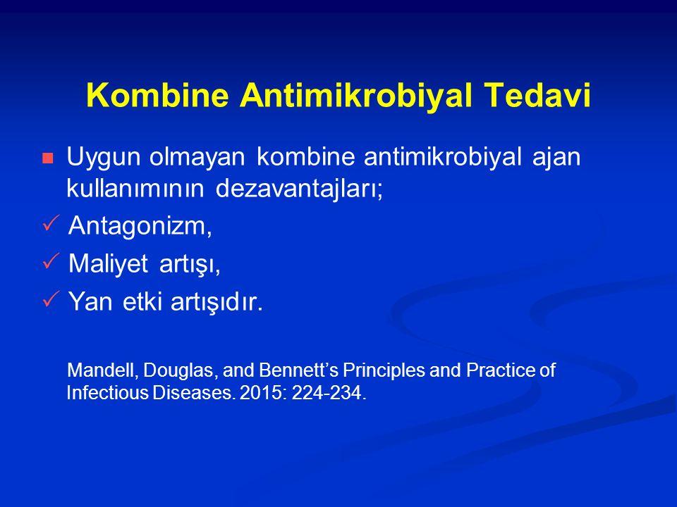 Kombine Antimikrobiyal Tedavi Uygun olmayan kombine antimikrobiyal ajan kullanımının dezavantajları;  Antagonizm,  Maliyet artışı,  Yan etki artışı
