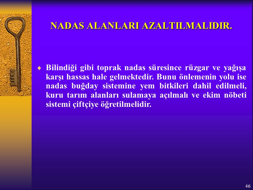 46 NADAS ALANLARI AZALTILMALIDIR.