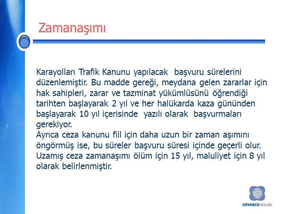Karayolları Trafik Kanunu yapılacak başvuru sürelerini düzenlemiştir.
