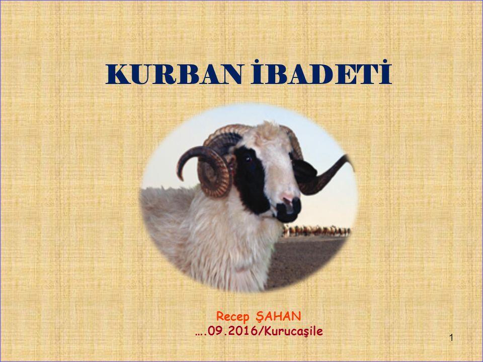 KURBAN İBADETİ Recep ŞAHAN ….09.2016/Kurucaşile 1