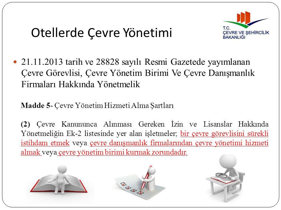 Otellerde Çevre Yönetimi 21.11.2013 tarih ve 28828 sayılı Resmi Gazetede yayımlanan Çevre Görevlisi, Çevre Yönetim Birimi Ve Çevre Danışmanlık Firmala