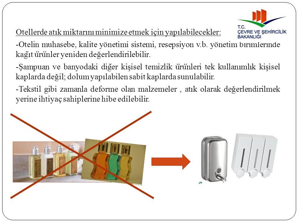 Otellerde atık miktarını minimize etmek için yapılabilecekler: -Otelin muhasebe, kalite yönetimi sistemi, resepsiyon v.b.