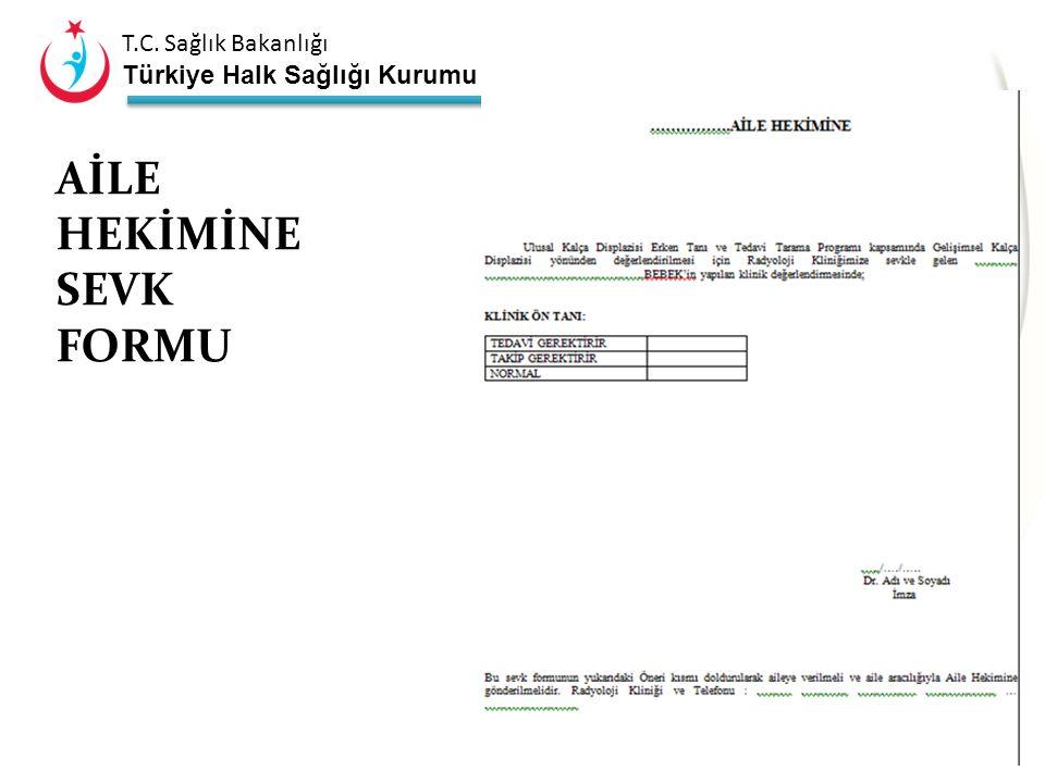 T.C. Sağlık Bakanlığı Türkiye Halk Sağlığı Kurumu RADYOLOJİ KLİNİĞİNE SEVK FORMU