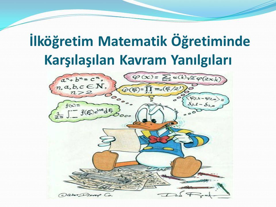 Etkili bir matematik öğretimi yapabilmek için, o konulara ilişkin kavramların, öğrenciler tarafından tam olarak kazanılması gerekir.
