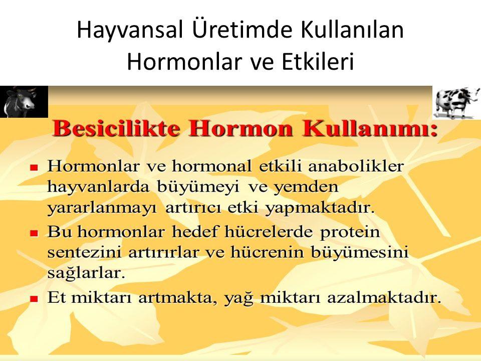 Hayvansal Üretimde Kullanılan Hormonlar ve Etkileri