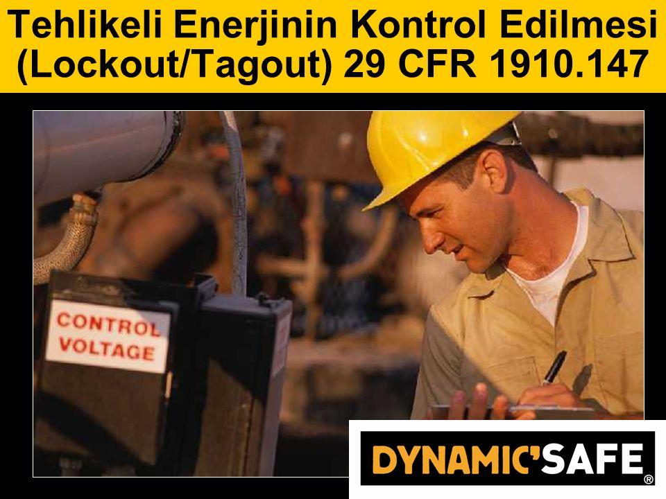 Tehlikeli Enerjinin Kontrol Edilmesi (Lockout/Tagout) 29 CFR 1910.147