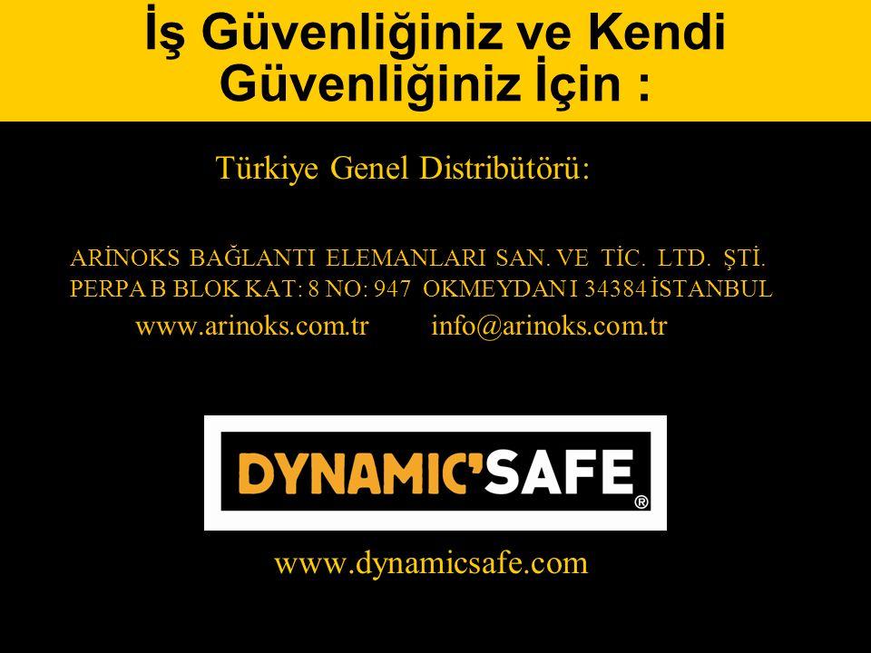 İş Güvenliğiniz ve Kendi Güvenliğiniz İçin : Türkiye Genel Distribütörü: ARİNOKS BAĞLANTI ELEMANLARI SAN.