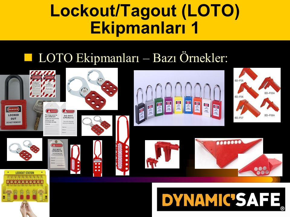 Lockout/Tagout (LOTO) Ekipmanları 1 LOTO Ekipmanları – Bazı Örnekler: