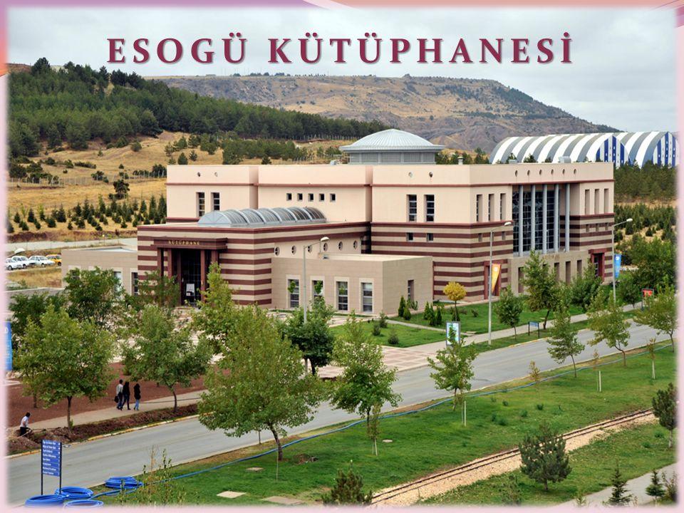 Tarihçe  ESOGÜ Merkez Kütüphanesi 20.10.2004 tarihinde hizmete açılmıştır.
