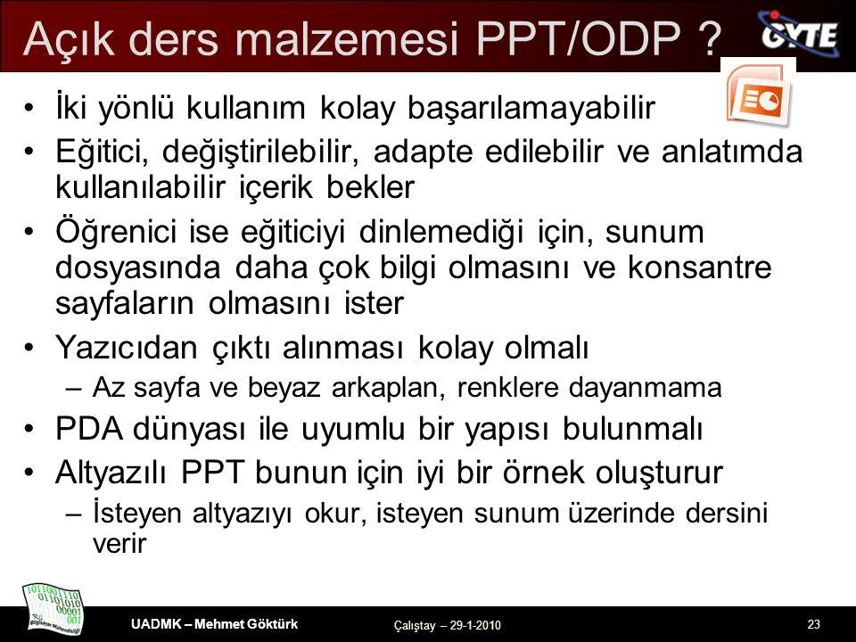 UADMK – Mehmet Göktürk Çalıştay – 29-1-2010 23 Açık ders malzemesi PPT/ODP .