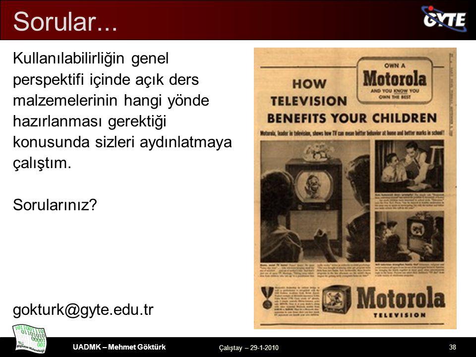 UADMK – Mehmet Göktürk Çalıştay – 29-1-2010 38 Sorular...
