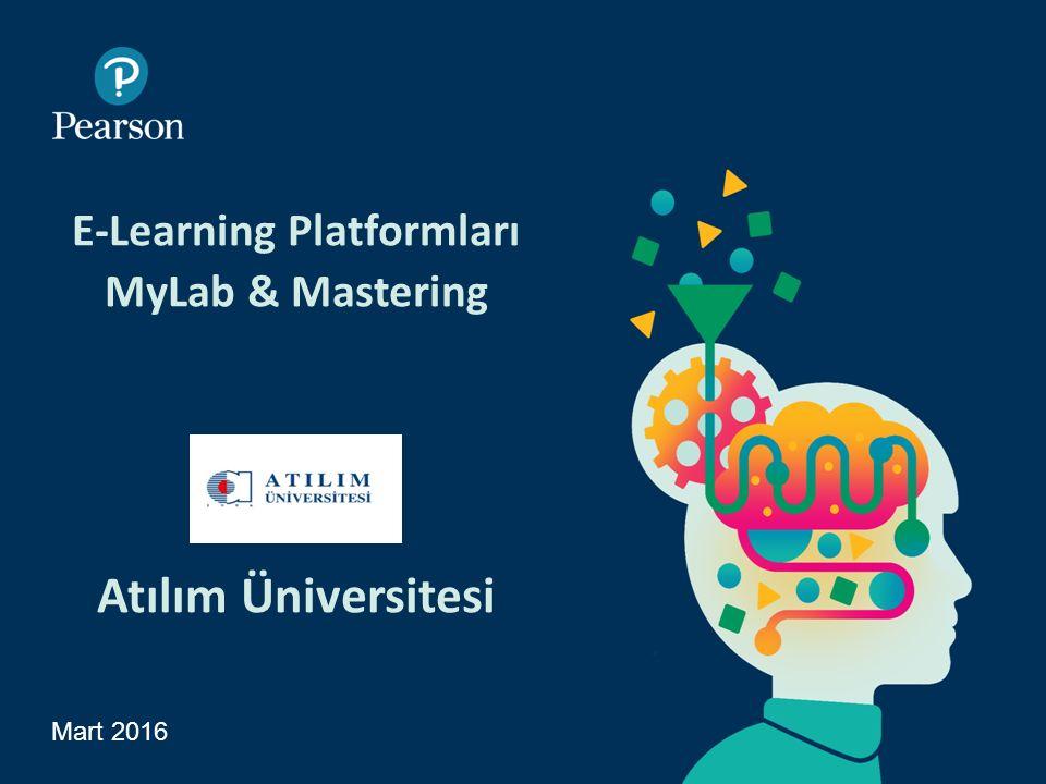 E-Learning Platformları MyLab & Mastering Atılım Üniversitesi Mart 2016 1 Presentation Title Arial Bold 7 pt