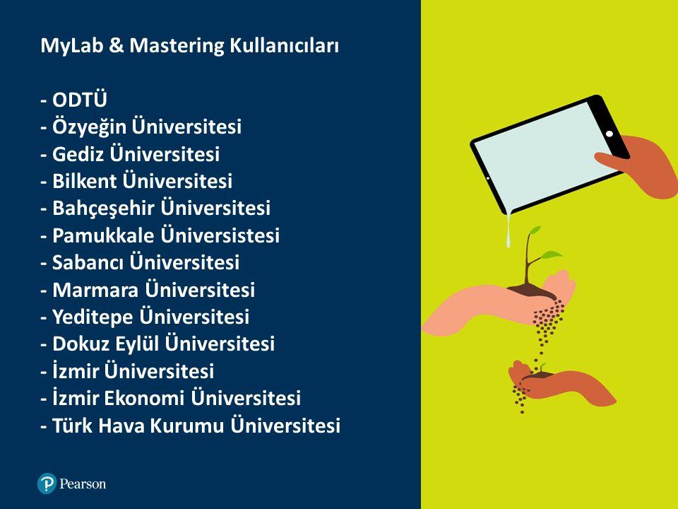 MyLab & Mastering Kullanıcıları - ODTÜ - Özyeğin Üniversitesi - Gediz Üniversitesi - Bilkent Üniversitesi - Bahçeşehir Üniversitesi - Pamukkale Üniver