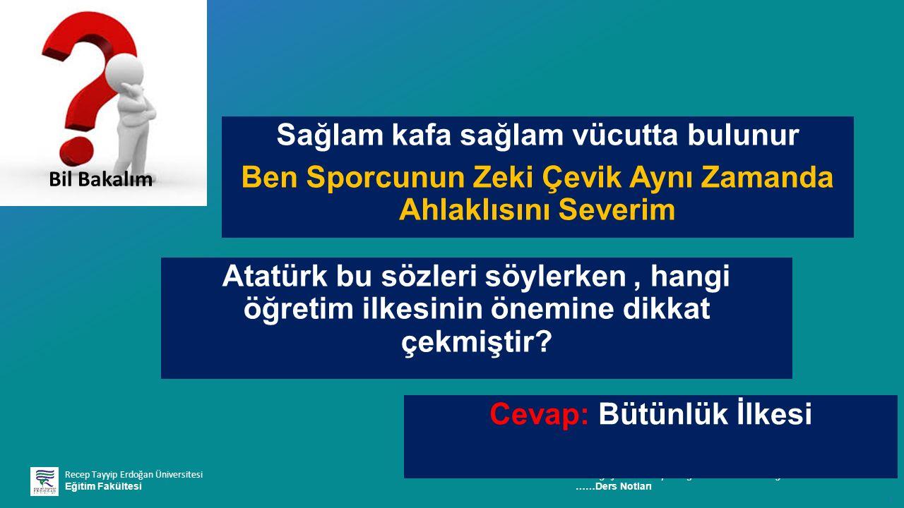Recep Tayyip Erdoğan Üniversitesi Eğitim Fakültesi Pedagojik Formasyon E ğ itimi Sertifika Programı ……Ders Notları ı Sağlam kafa sağlam vücutta bulunu