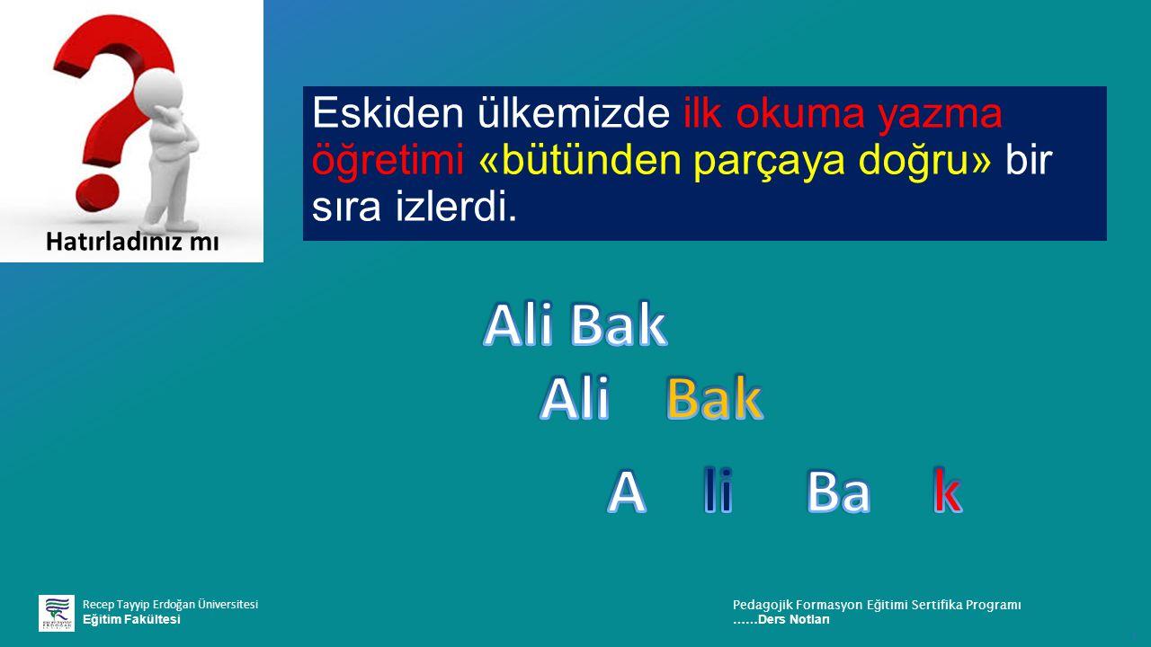 Recep Tayyip Erdoğan Üniversitesi Eğitim Fakültesi Pedagojik Formasyon E ğ itimi Sertifika Programı ……Ders Notları ı Eskiden ülkemizde ilk okuma yazma