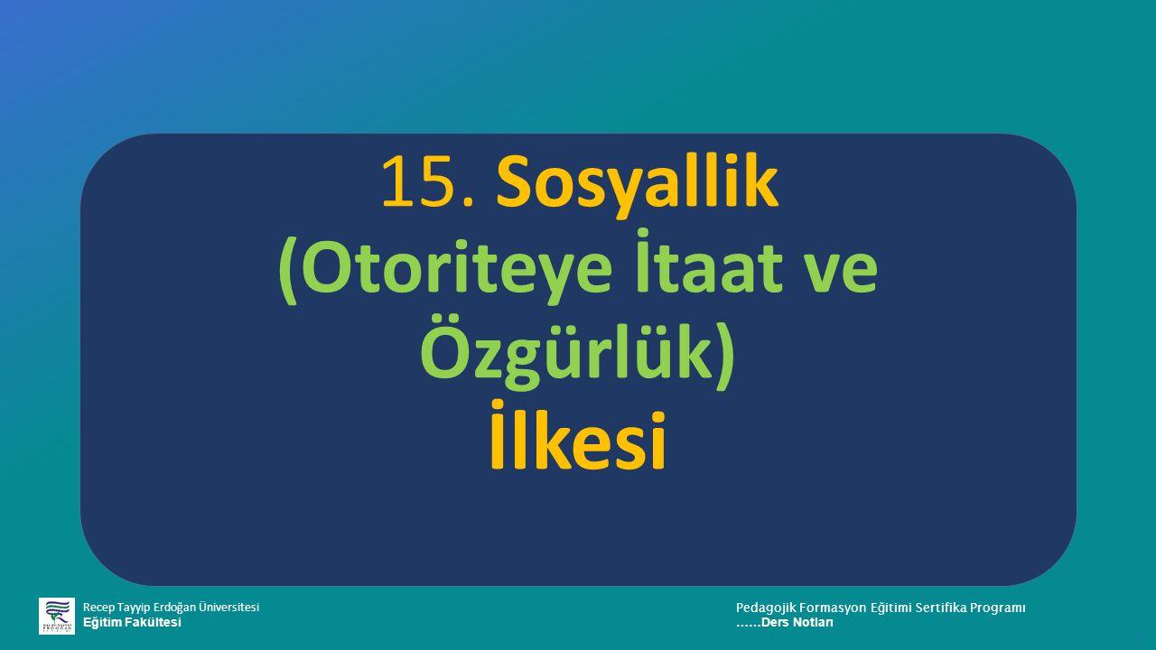 Recep Tayyip Erdoğan Üniversitesi Eğitim Fakültesi Pedagojik Formasyon E ğ itimi Sertifika Programı ……Ders Notları ı 15. Sosyallik (Otoriteye İtaat ve