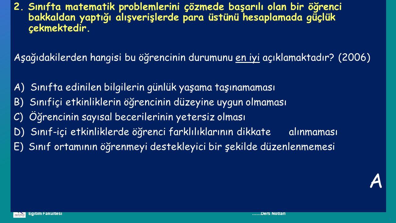Recep Tayyip Erdoğan Üniversitesi Eğitim Fakültesi Pedagojik Formasyon E ğ itimi Sertifika Programı ……Ders Notları ı 2. Sınıfta matematik problemlerin