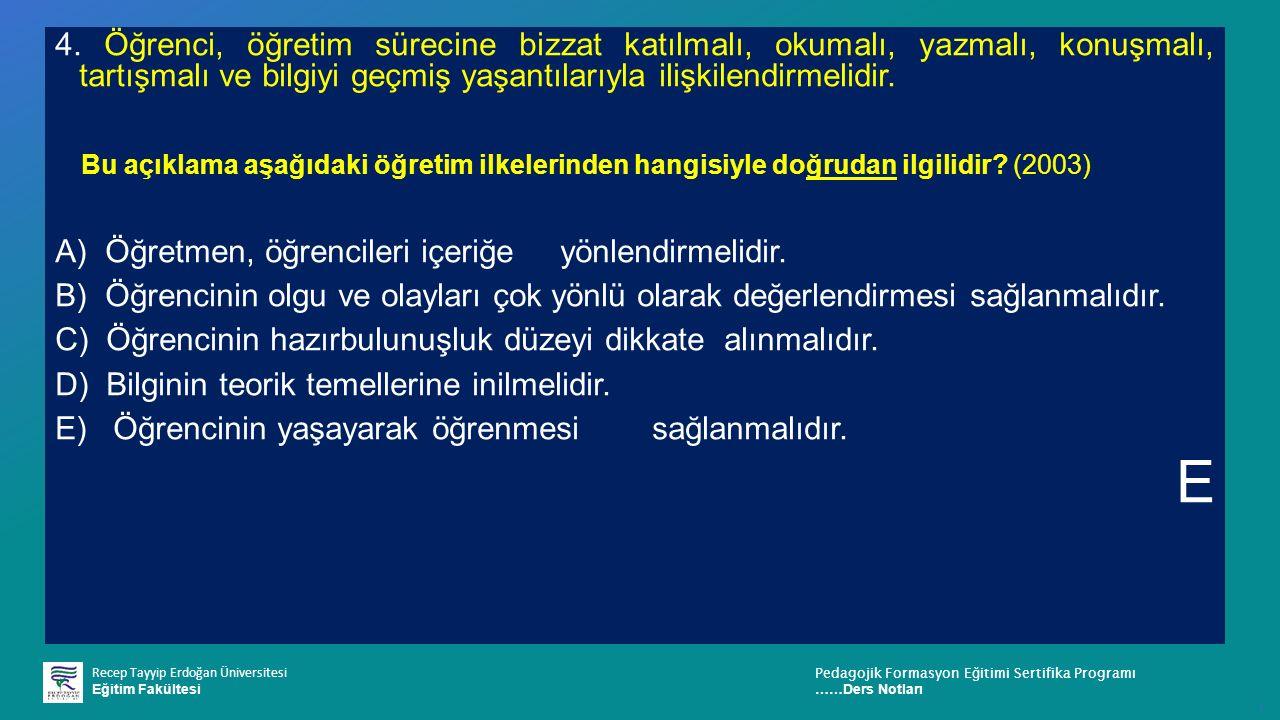 Recep Tayyip Erdoğan Üniversitesi Eğitim Fakültesi Pedagojik Formasyon E ğ itimi Sertifika Programı ……Ders Notları ı 4.