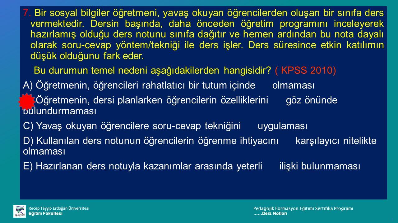Recep Tayyip Erdoğan Üniversitesi Eğitim Fakültesi Pedagojik Formasyon E ğ itimi Sertifika Programı ……Ders Notları ı 7.