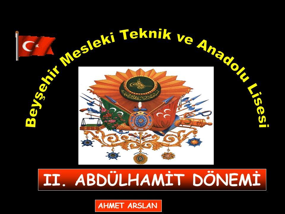 II. ABDÜLHAMİT DÖNEMİ AHMET ARSLAN