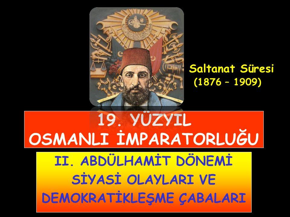 19.YÜZYIL OSMANLI İMPARATORLUĞU II.