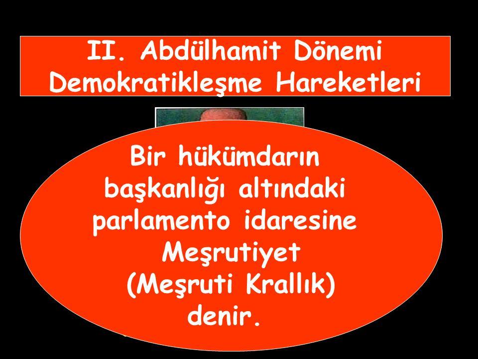 II.Abdülhamit Dönemi Demokratikleşme Hareketleri I.