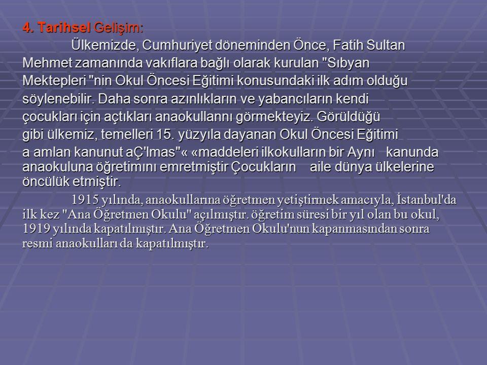 4. Tarihsel Gelişim: Ülkemizde, Cumhuriyet döneminden Önce, Fatih Sultan Mehmet zamanında vakıflara bağlı olarak kurulan