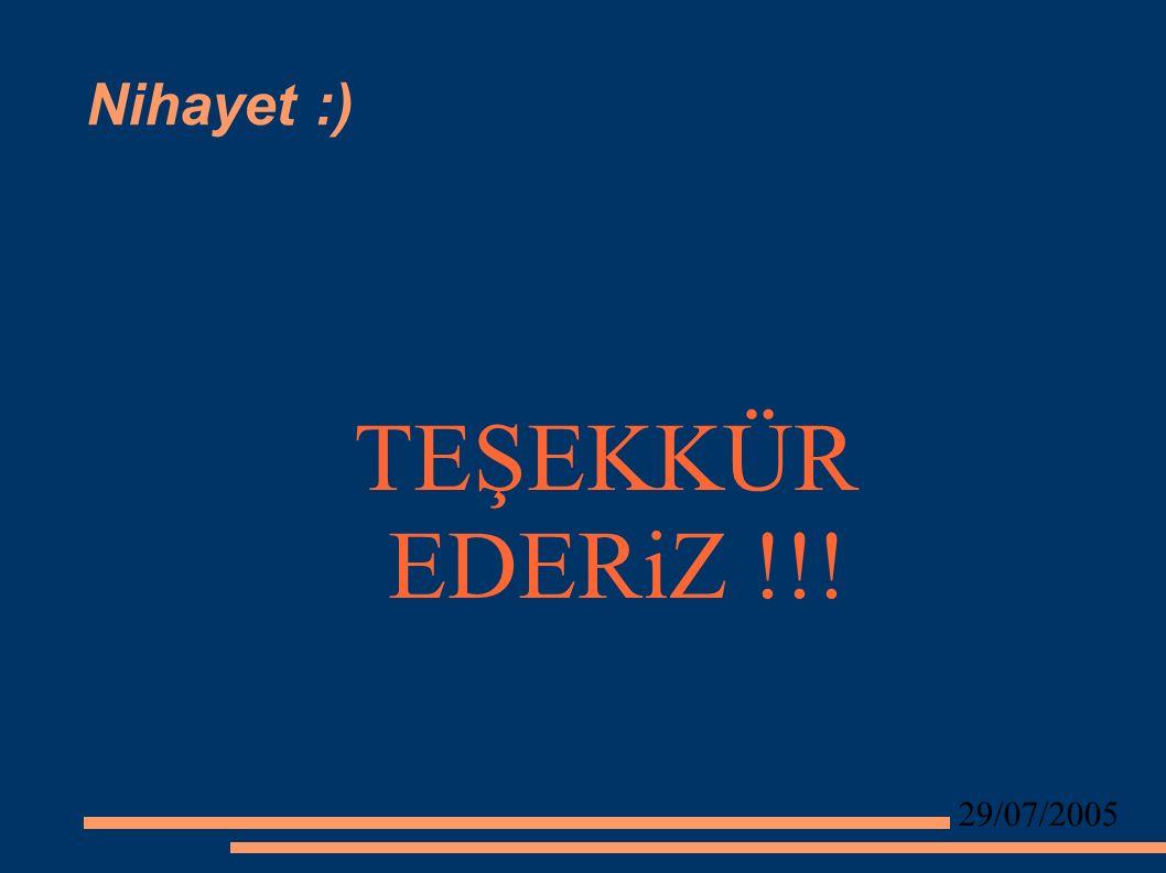 29/07/2005 Nihayet :) TEŞEKKÜR EDERiZ !!!