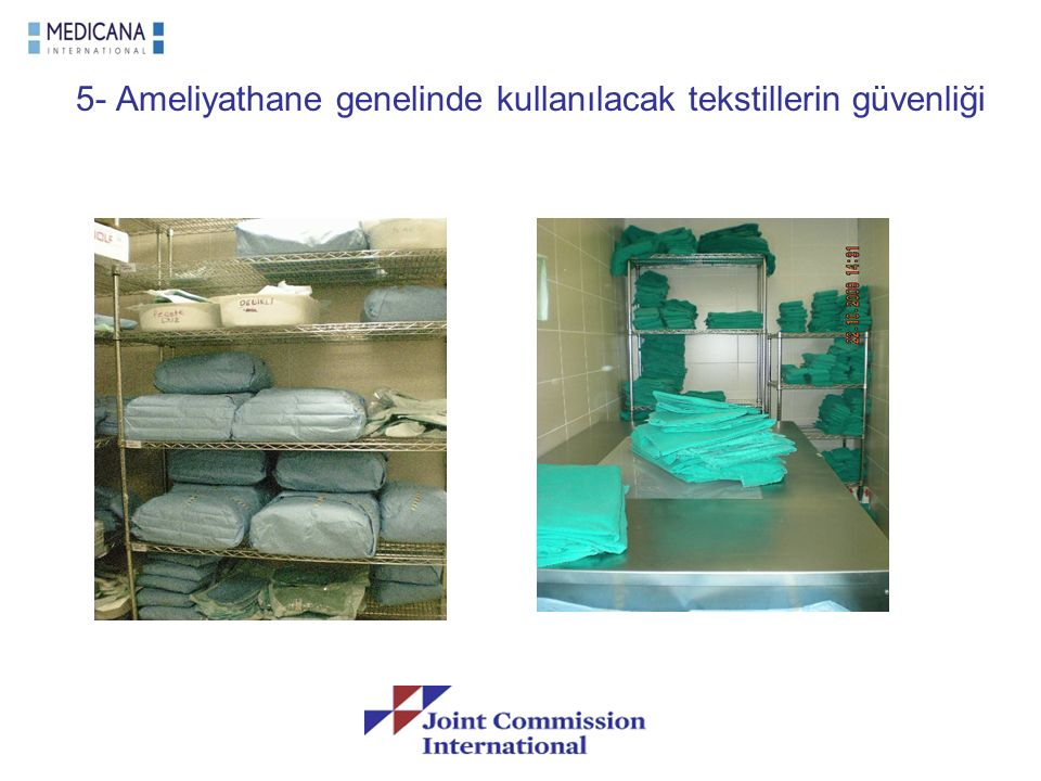 5- Ameliyathane genelinde kullanılacak tekstillerin güvenliği
