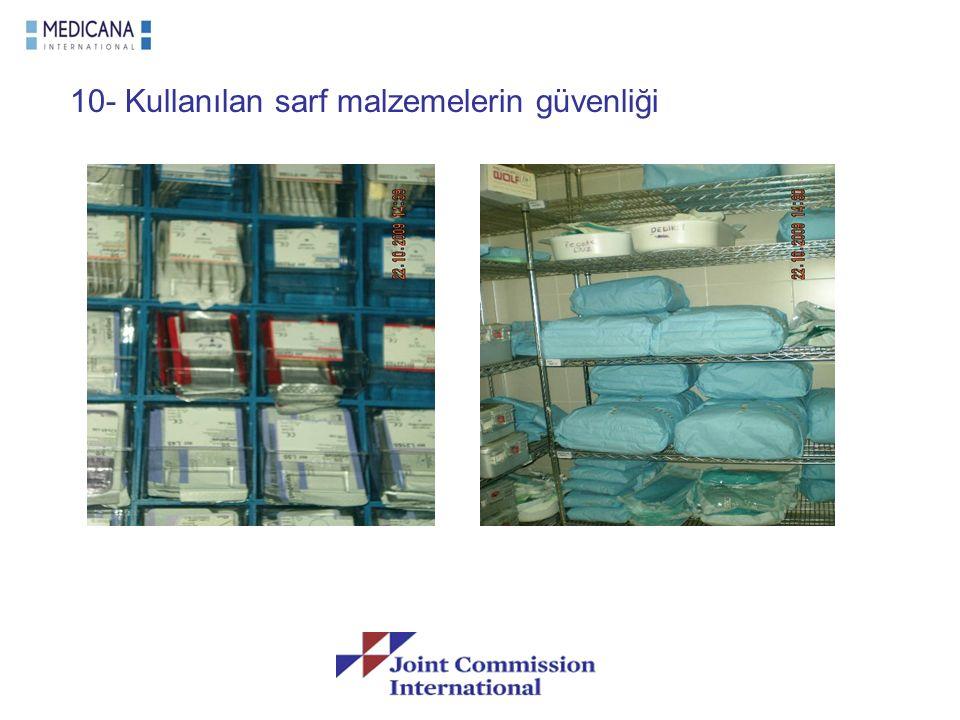 10- Kullanılan sarf malzemelerin güvenliği