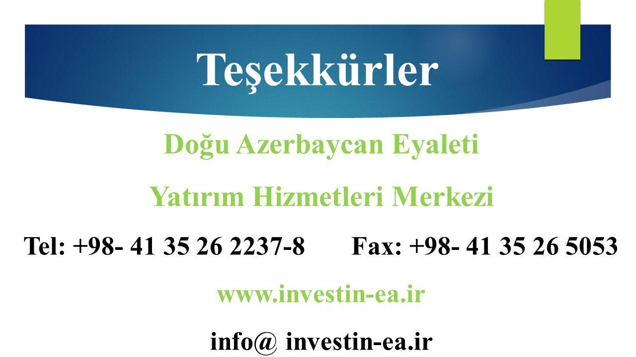 Doğu Azerbaycan Eyaleti Yatırım Hizmetleri Merkezi Tel: +98- 41 35 26 2237-8 Fax: +98- 41 35 26 5053 www.investin-ea.ir info@ investin-ea.ir Teşekkürler