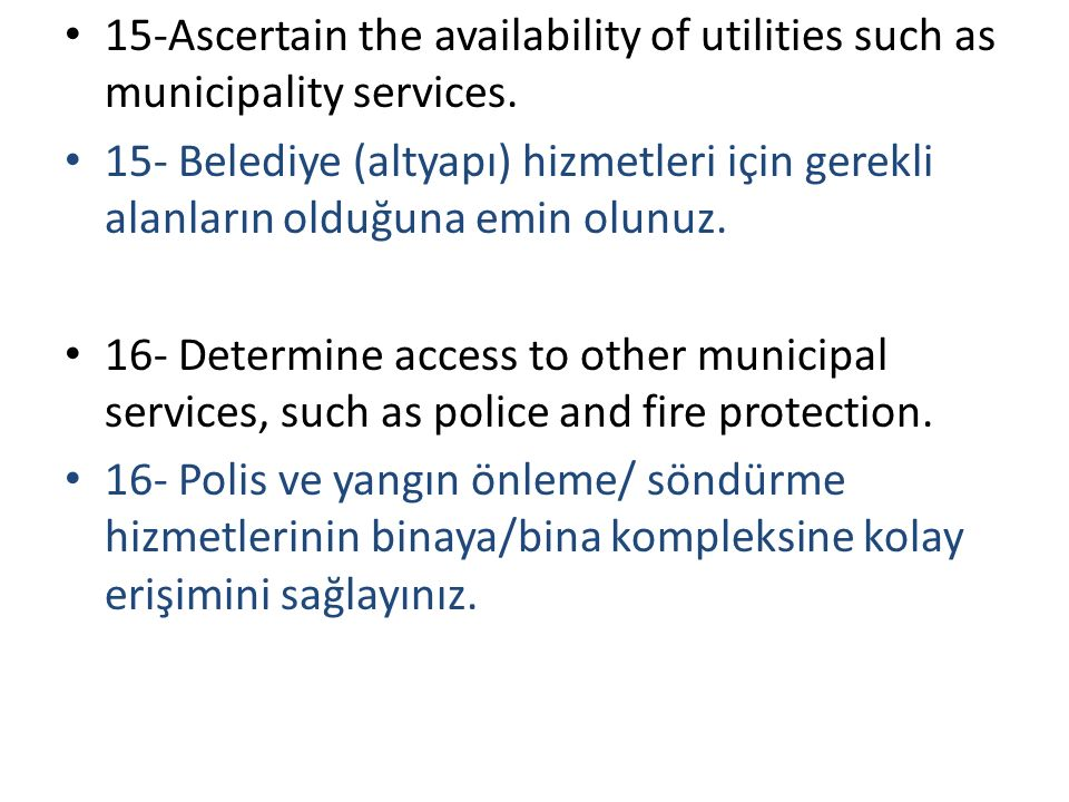 15-Ascertain the availability of utilities such as municipality services.