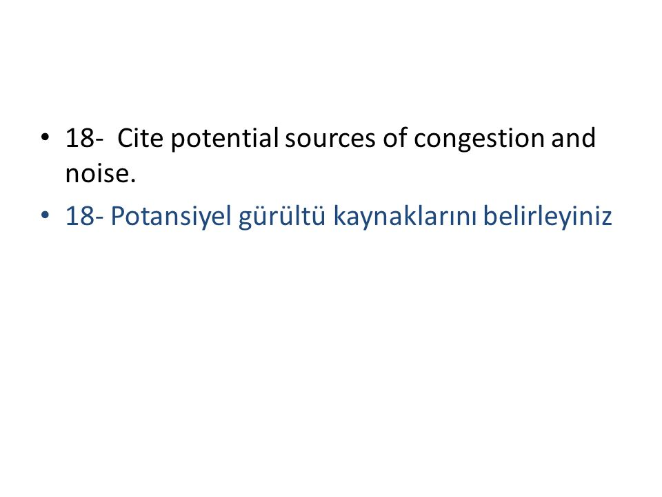18- Cite potential sources of congestion and noise.