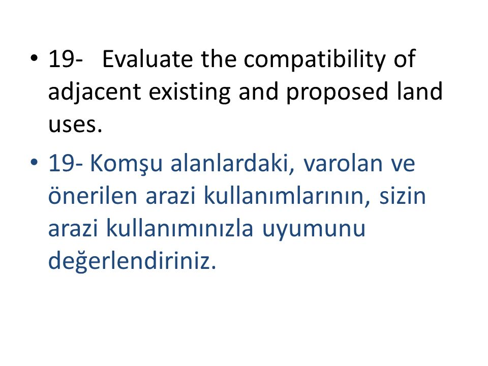 19- Evaluate the compatibility of adjacent existing and proposed land uses.