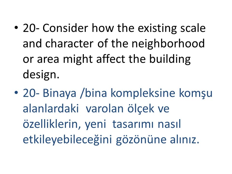 20- Consider how the existing scale and character of the neighborhood or area might affect the building design.