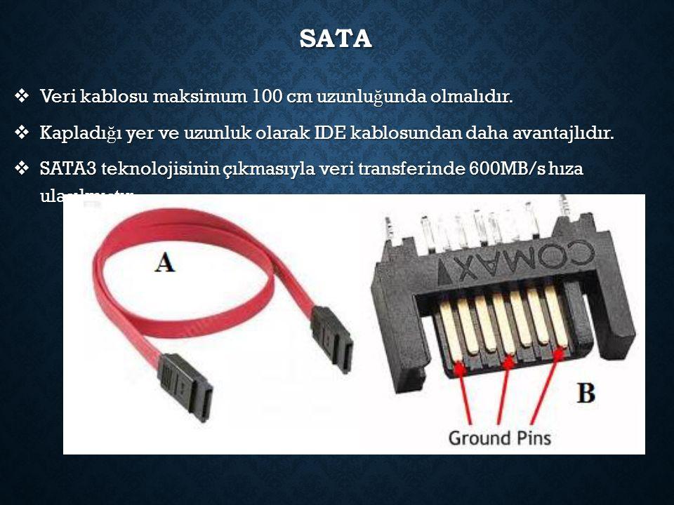 SATA  Veri kablosu maksimum 100 cm uzunlu ğ unda olmalıdır.