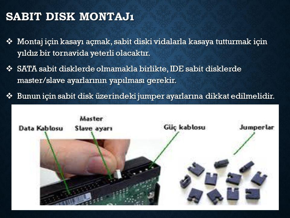 SABIT DISK MONTAJı  Montaj için kasayı açmak, sabit diski vidalarla kasaya tutturmak için yıldız bir tornavida yeterli olacaktır.